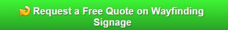 Free quote on wayfinding signs Orlando