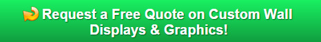 Request a free quote on custom wall displays and graphics
