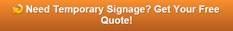 Free quote on temporary signage Orlando