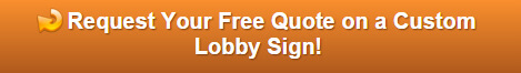 Free quote on lobby signs Longwood FL